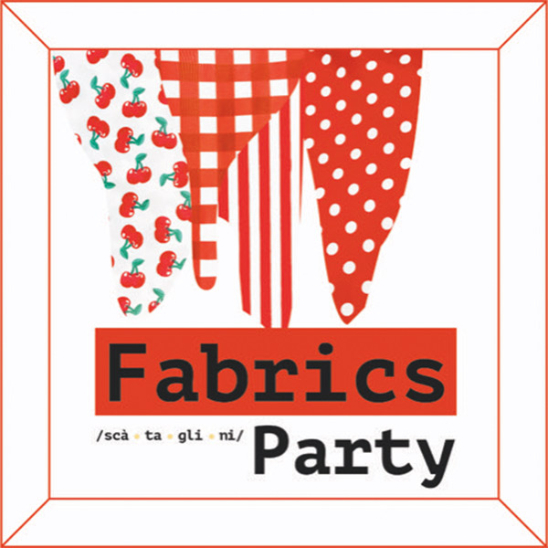 Fabrics party by Scataglini